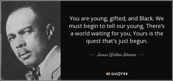 quote-you-are-young-gifted-and-black-we-must-begin-to-tell-our-young-there-s-a-world-waiting-james-weldon-johnson-14-81-01